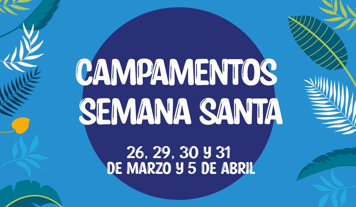 Campamentos Semana Santa Colegio Estudiantes 2021